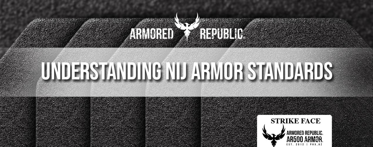 Understanding NIJ Armor Standards From Armored Republic